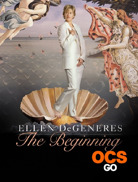 OCS Go - Ellen DeGeneres : The Beginning