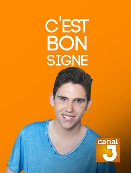 Canal J - C'est bon signe