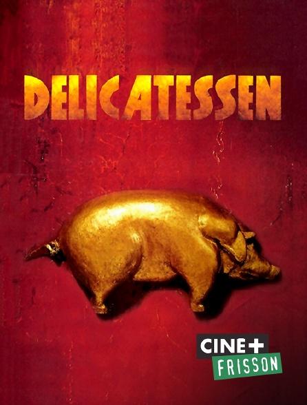 Ciné+ Frisson - Delicatessen