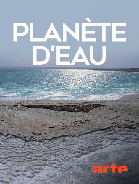 Arte - Planète d'eau