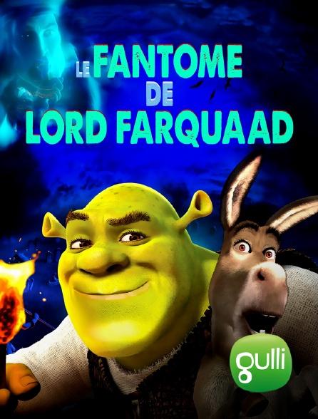 Gulli - Shrek : Le fantôme de Lord Farquaad