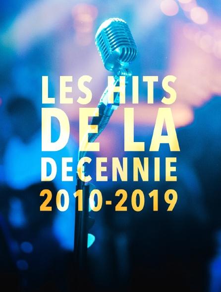 Les hits de la décennie : 2010-2019