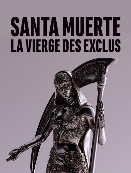 Santa Muerte, la vierge des exclus