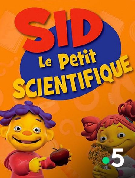 France 5 - Sid le petit scientifique