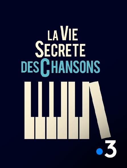 France 3 - La vie secrète des chansons