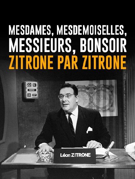 Mesdames, mesdemoiselles, messieurs, bonsoir : Zitrone par Zitrone