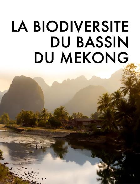 La biodiversité du bassin du Mékong