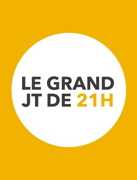 Le grand JT de 21h
