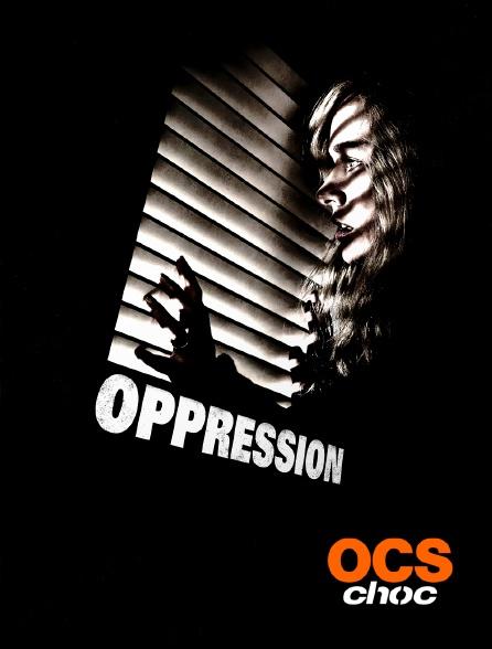 OCS Choc - Oppression