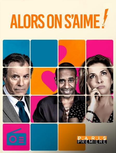 Paris Première - Alors on s'aime !