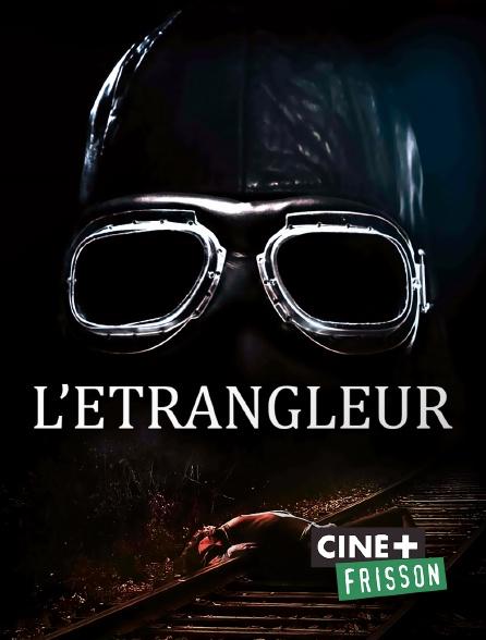 Ciné+ Frisson - L'étrangleur