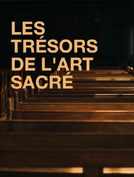 Les trésors de l'art sacré