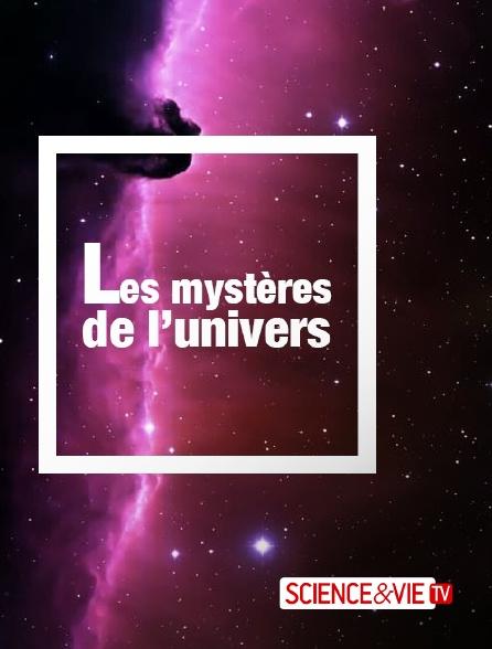Science et Vie TV - Les mystères de l'univers