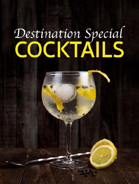 Destination Special : Cocktails
