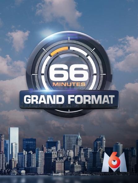 M6 - 66 minutes : grand format