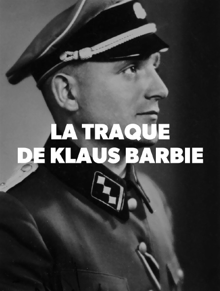 La traque de Klaus Barbie