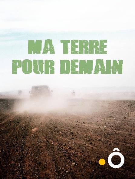 France Ô - Ma terre pour demain