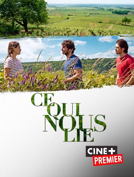 Ciné+ Premier - Ce qui nous lie