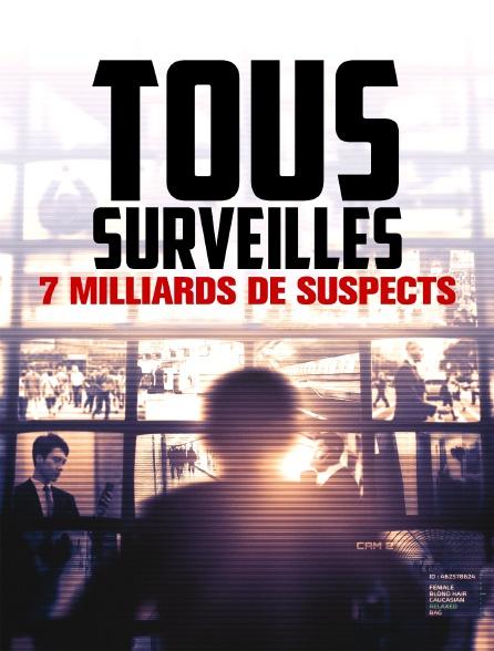 Tous surveillés : 7 milliards de suspects