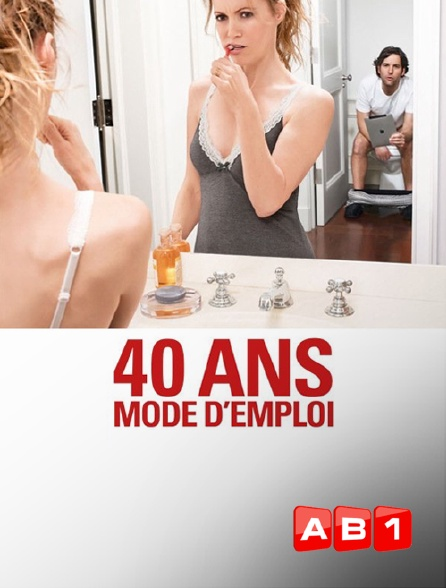 AB 1 - 40 ans, mode d'emploi