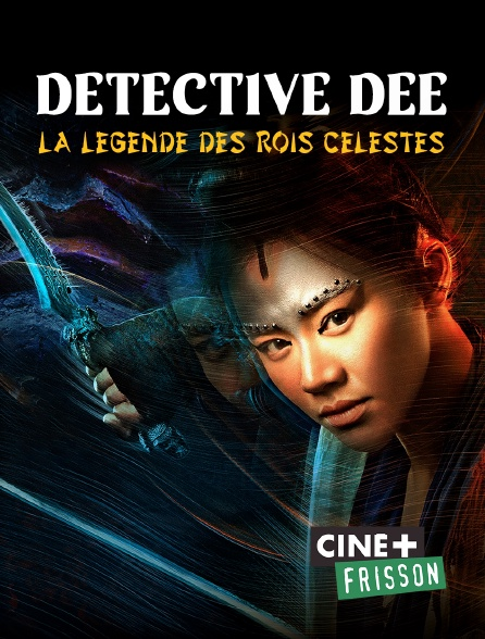 Ciné+ Frisson - Détective Dee : la légende des rois célestes