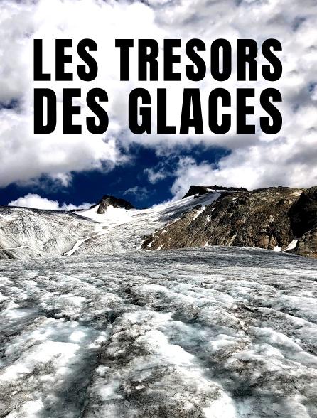 Les trésors des glaces
