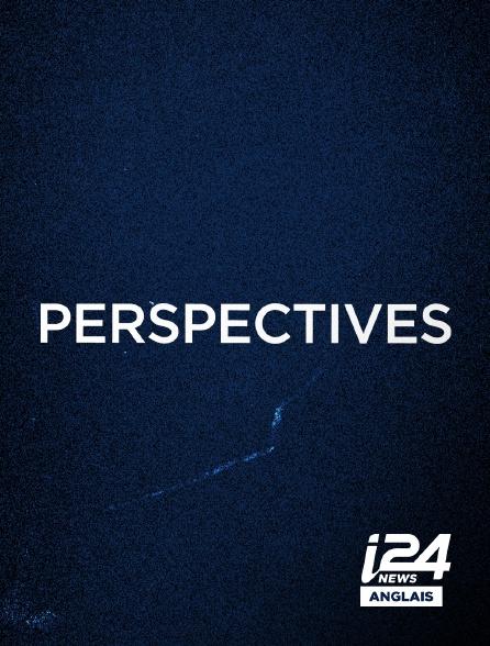 i24 News Anglais - Perspectives