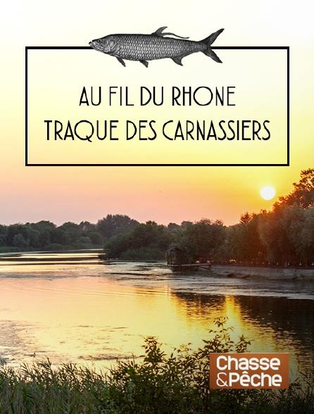 Chasse et pêche - Au fil du Rhône, traque des carnassiers