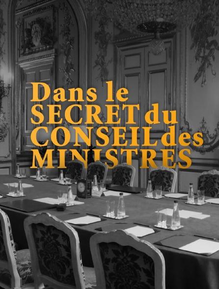 Dans le secret du Conseil des ministres