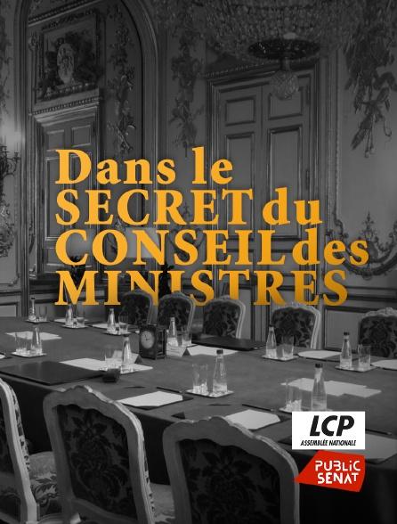 LCP Public Sénat - Dans le secret du Conseil des ministres