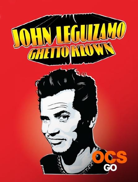 OCS Go - John Leguizamo's Ghetto Klown