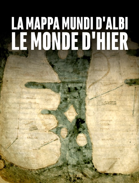 La Mappa Mundi d'Albi : le monde d'hier