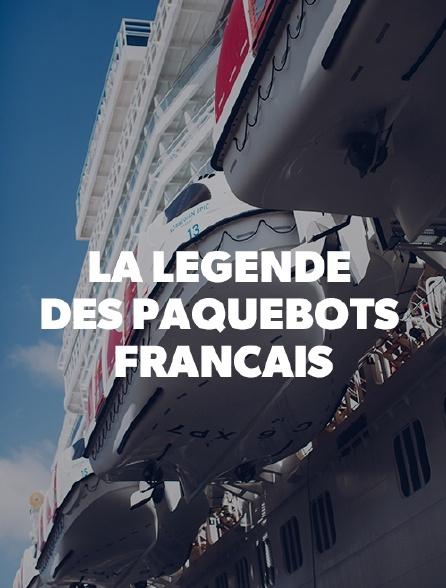 La légende des paquebots français