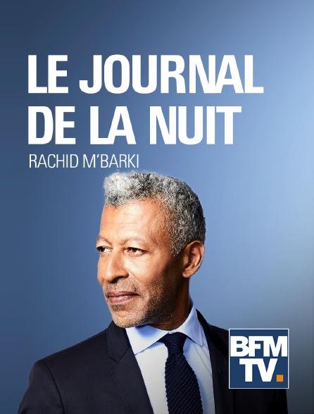 BFM TV - Le journal de la nuit