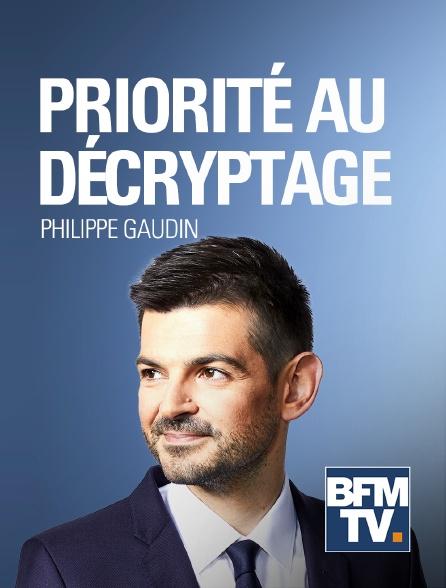 BFMTV - Priorité au décryptage