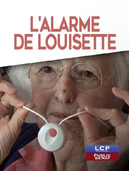 LCP Public Sénat - L'alarme de Louisette