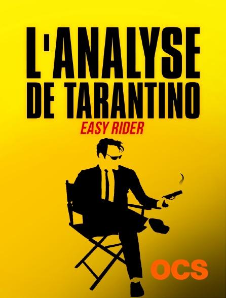 OCS - L'analyse de Tarantino - Easy rider