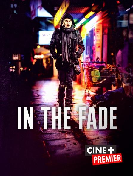 Ciné+ Premier - In the Fade