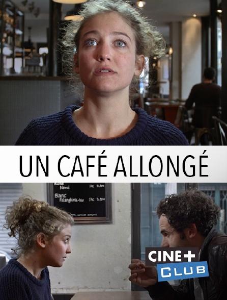 Ciné+ Club - Un café allongé