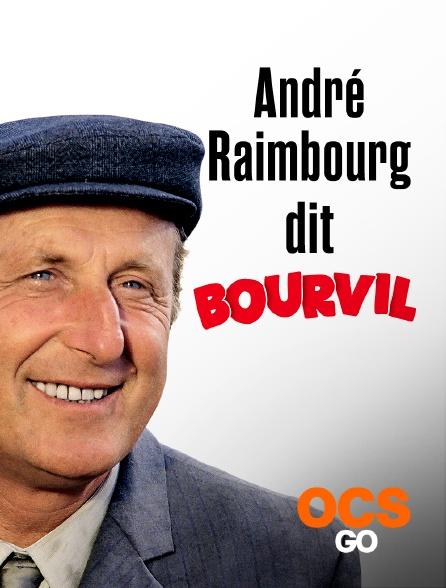 OCS Go - André Raimbourg dit Bourvil