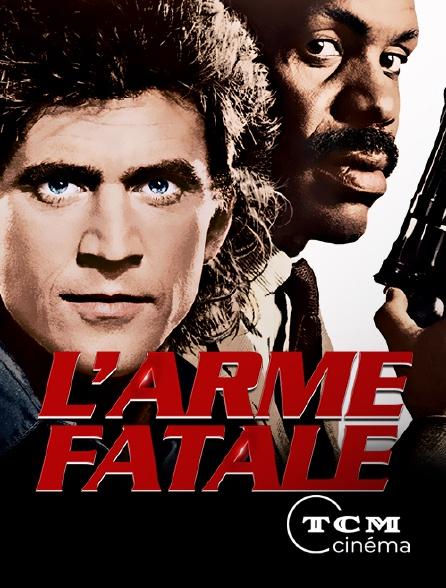 TCM Cinéma - L'arme fatale