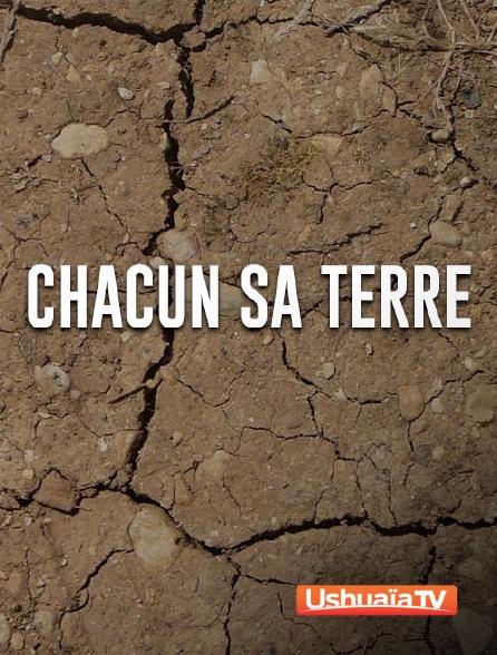 Ushuaïa TV - Chacun sa terre