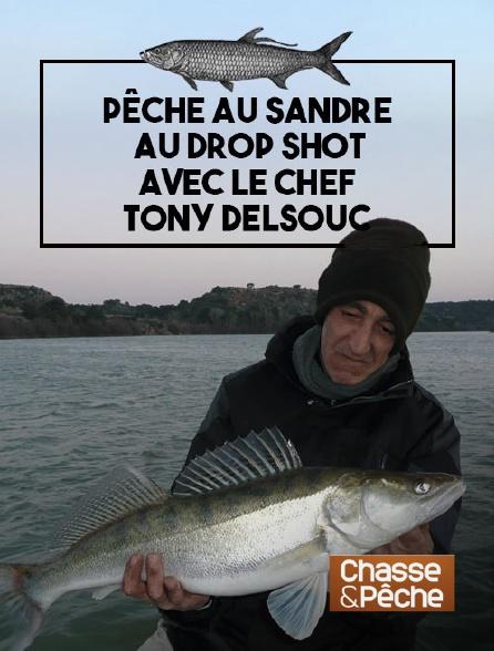 Chasse et pêche - Pêche au sandre au drop shot avec le chef Tony Delsouc
