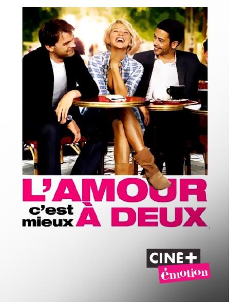 Ciné+ Emotion - L'amour c'est mieux à deux