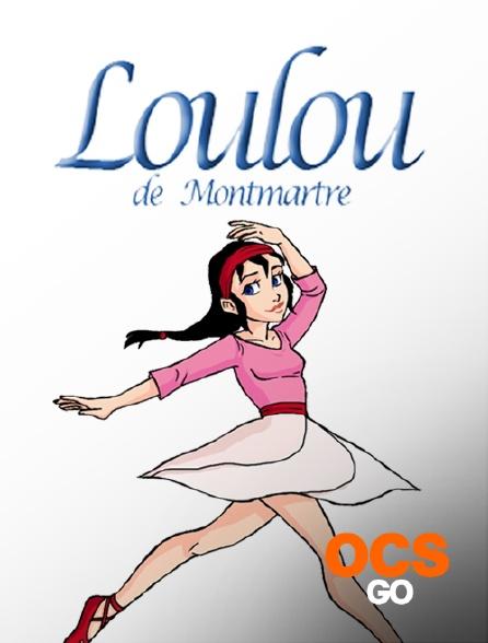 OCS Go - Loulou de Montmartre