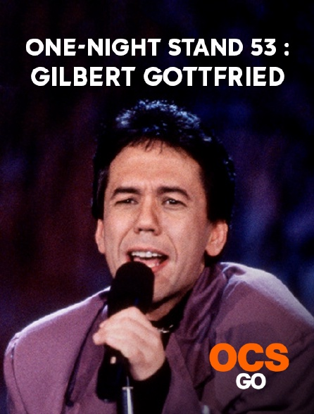 OCS Go - One-Night Stand 53 : Gilbert Gottfried