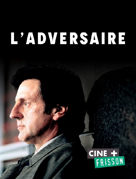 Ciné+ Frisson - L'adversaire