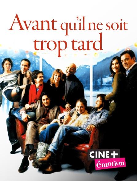 Ciné+ Emotion - Avant qu'il ne soit trop tard