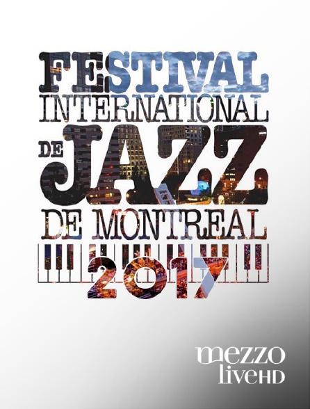 Mezzo Live HD - Festival international de jazz de Montréal 2017
