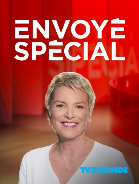 TV5MONDE - Envoyé spécial